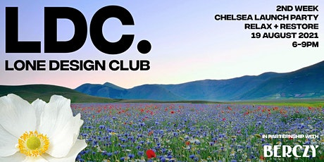 Lone Design Club Chelsea 2nd Week Launch Party | Relax + Restore tickets