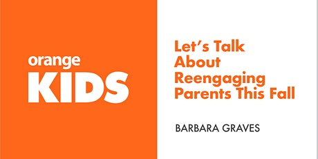 Let's Talk About Reengaging Parents the Fall tickets