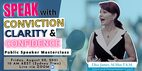 Speak with Conviction, Clarity and Confidence - Public Speaker Masterclass tickets