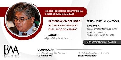 """Presentación del Libro """"El tercero interesado en el juicio de amparo"""" tickets"""