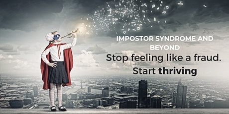 Stop feeling like a fraud and start thriving: Impostor syndrome and beyond tickets
