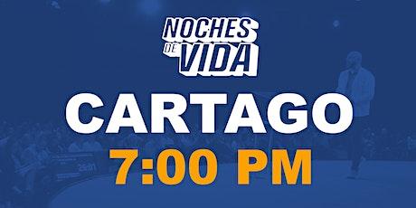 Sede Cartago Noche de Vida  7:00pm boletos