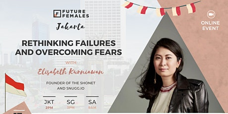 Rethinking Failure and Overcoming Fears | Future Females Jakarta tickets