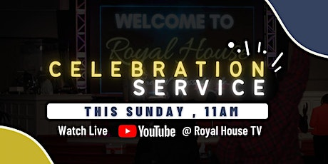 Royal House Power Night and Celebration Service tickets