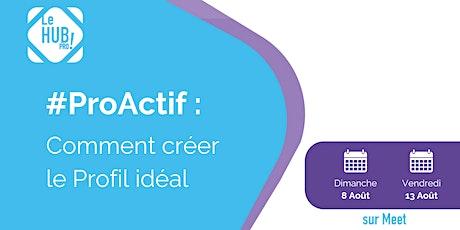 #ProActif - Comment créer le Profil idéal billets