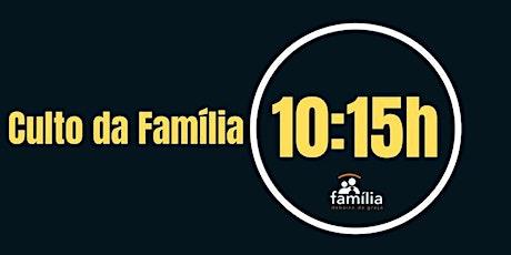 Culto da Familia - 10:15h ingressos