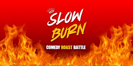 Slow Burn - Comedy Roast Tournament - Quarter Finals tickets