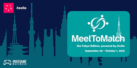 MeetToMatch - The Tokyo Edition 2021 tickets
