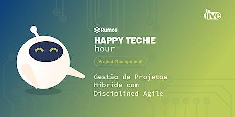 """Happy Techie Hour """"Gestão de Projetos Híbrida com Disciplined Agile"""" ingressos"""