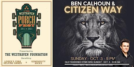 Westhaven Porchfest: Ben Calhoun & CITIZEN WAY tickets