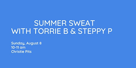 Summer Sweat with Steppy P & Torrie B tickets