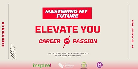 Mastering My Future   Elevate You: Career vs Passion tickets