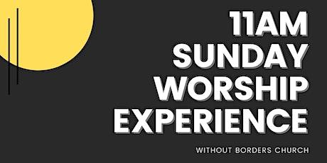 11AM | Sunday Worship Experience | Aug  8,  2021 tickets