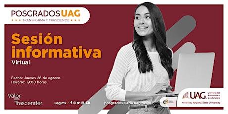 Sesión informativa Virtual - Posgrados UAG entradas