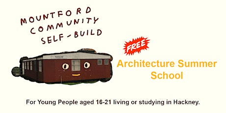 Mountford Growing Community Self-Build  FREE  Architecture Summer School tickets