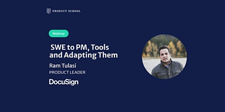Webinar: SWE to PM, Tools & Adapting Them by DocuSign Product Leader tickets