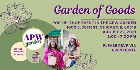 Garden of Goods Pop-Up Shop in the APW Garden tickets