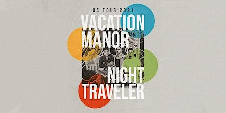 Vacation Manor and Night Traveler tickets