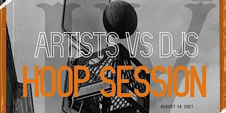 Artist vs DJs Hoop Session IV tickets