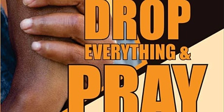 Global Prayer Summit- Drop  Everything and Pray tickets