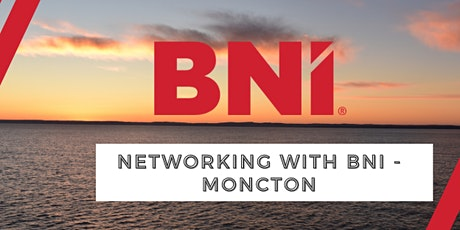 BNI intro to networking the BNI way - MONCTON tickets