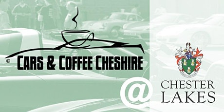Cars and Coffee Cheshire @ Chester Lakes tickets