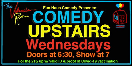 Wednesday fun in the Mission: Comedy Upstairs at The Valencia Room tickets
