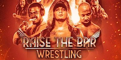 Raise The Bar Wrestling
