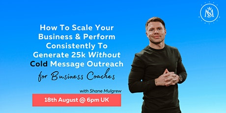 How to Scale Your Business and Generate 25K WITHOUT Cold Message Outreach tickets