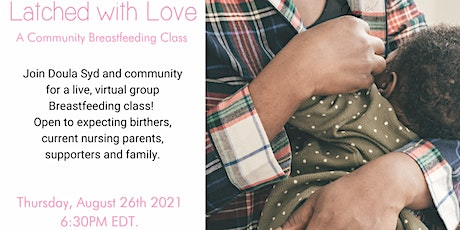 Latched with Love: Live, Community Breastfeeding Class tickets