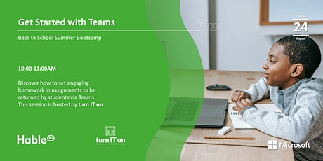 Back to School Summer Bootcamp: Get Started with Teams (Assignments) tickets