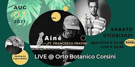 Ainé ft. Francesco Fratini LIVE @ Orto Botanico Corsini - Porto Ercole biglietti