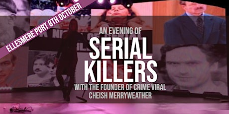 An Evening of Serial Killers - Ellesmere Port tickets
