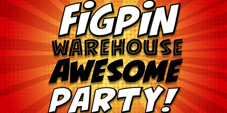 FiGPiN Warehouse Awesome Party 2021 tickets