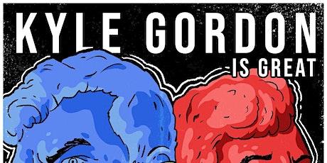 Kyle Gordon is Great tickets