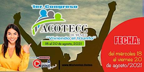 """1er. Congreso Acotecc """"Viviendo el triunfo"""" entradas"""