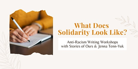 What Does Solidarity Look Like: Anti-Racism Writing Workshops tickets