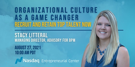 Organizational Culture as a Game Changer: Recruit and Retain Top Talent Now tickets