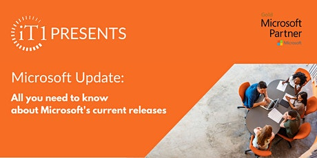 iT1 Presents: Microsoft Updates: 10 things you need to know tickets