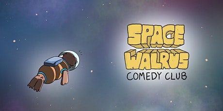 Space Walrus Comedy Club tickets