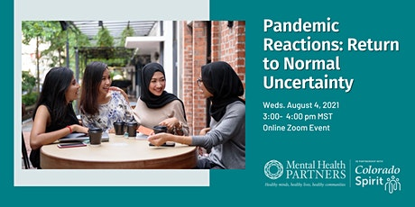 Pandemic Reactions: Return to Normal Uncertainty tickets