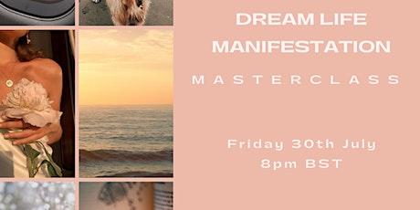 DREAM LIFE MANIFESTATION MASTERCLASS tickets