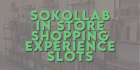 SOKOLLAB Friday Shopping Experience (In Store Slots) tickets