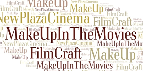 New Plaza Cinema FilmCraft Series - Session 3 ONLY - Makeup in the Movies tickets