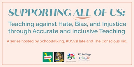 Supporting All of Us: Teaching against Hate, Bias, and Injustice tickets