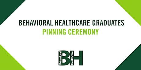 Behavioral Healthcare Graduates Pinning Ceremony: Graduation and Gratitude tickets