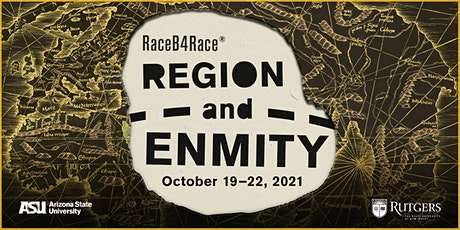 Region and Enmity: A RaceB4Race® Symposium tickets