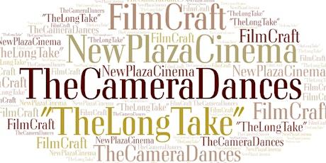 New Plaza Cinema FilmCraft Series - Session 5 ONLY - The Camera Dances biglietti