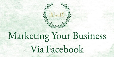 Marketing Your Business Via Facebook tickets