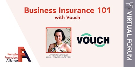 Business Insurance 101 with Vouch tickets